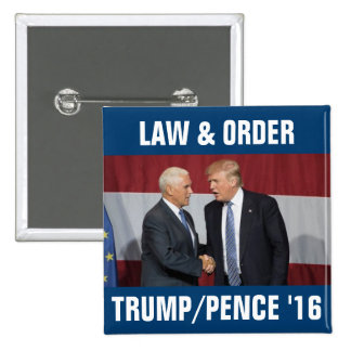 Trump Pence 2016 Law & Order Button