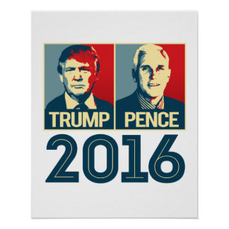 Trump Pence 2016 Poster - -
