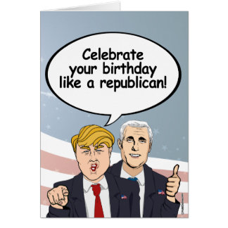 Trump Pence Birthday Card - Celebrate your birthda