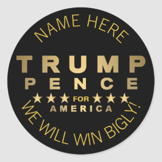 Trump Pence Gold Tone Add Your Name Fun Bigly Classic Round Sticker