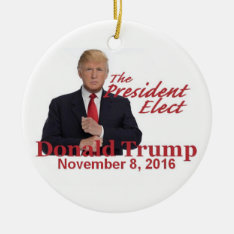 Trump President-elect 2016 Ceramic Ornament at Zazzle