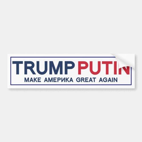 Trump Putin Make America Great bumper sticker