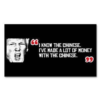 Trump Quote - I know the Chinese - - .png Magnetic Business Card