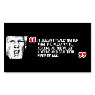 Trump Quote - It doesn't matter what the media wri Business Card Magnet