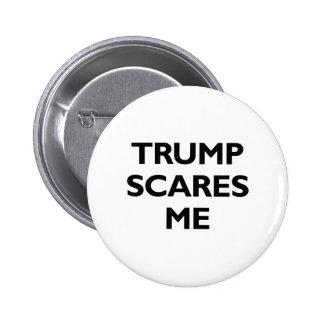 Trump Scares Me Pinback Button