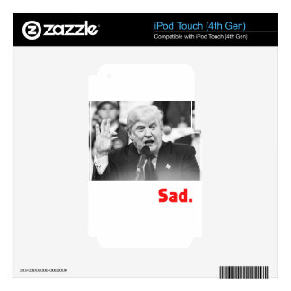 TRUMP SIZE QUEEN - SAD DECAL FOR iPod TOUCH 4G