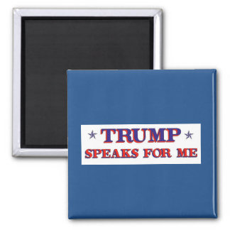 Trump Speaks for Me 2 Inch Square Magnet