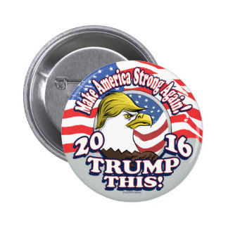 Trump This 2016 Eagle 2 Inch Round Button