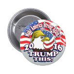 Trump This 2016 Eagle Pinback Button
