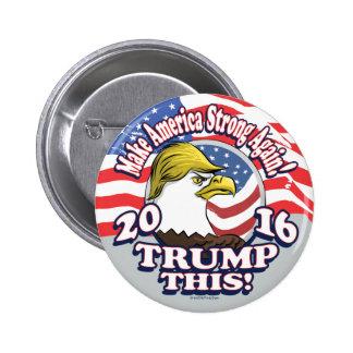 Trump This 2016 Eagle Pinback Button