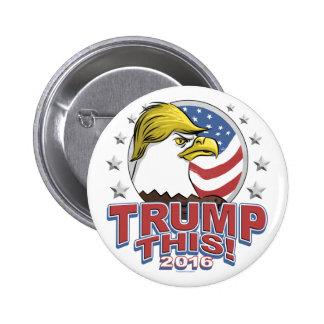 Trump This 2016 Not So Bald Eagle Pinback Button