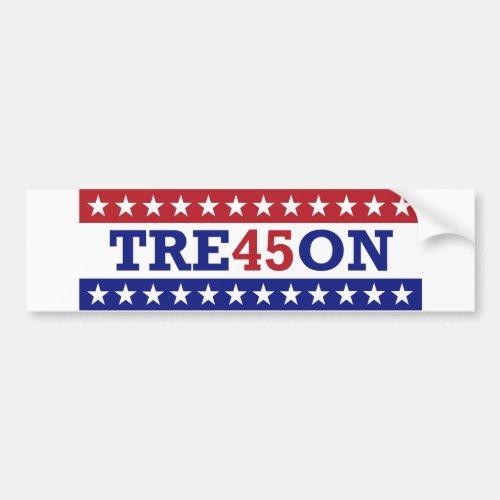 Trump Treason Bumper Sticker _ TRE45ON