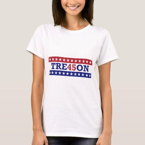Trump Treason Ladies T_Shirt _ TRE45ON