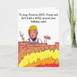 """Trump Wall Birthday Card<br><div class=""""desc"""">Well,  at least this is a practical use for that wall!  Fun and funny birthday card perfectly timed for the presidential campaign season.</div>"""