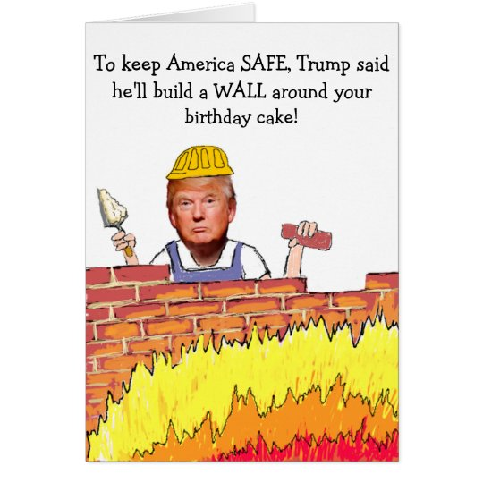 Amazon Com Funny Birthday Card Donald Trump Birthday: Trump Wall Birthday Card