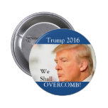 Trump: We shall Overcomb Pinback Button