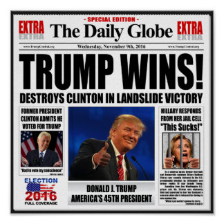 Trump Wins! Funny Anti Clinton Fake News Newspaper Poster
