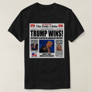 Trump Wins! Funny Anti Clinton Newspaper Satire T-Shirt