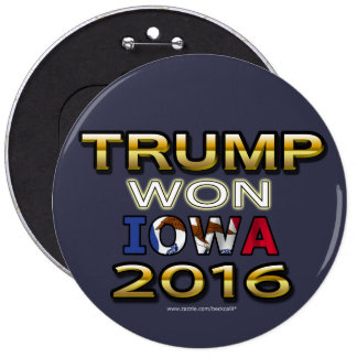 Trump Won Iowa 2016 button