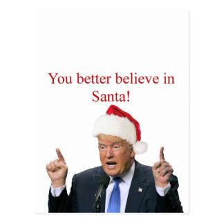 Trump: You better believe in Santa! Postcard