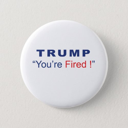 Trump Youre Fired Button
