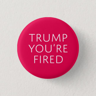 Trump You're Fired Button