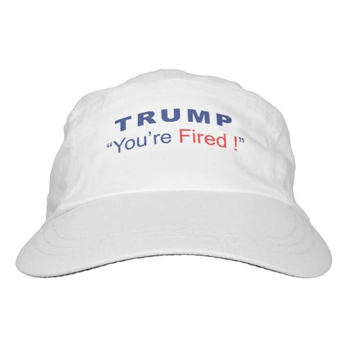 Trump Youre Fired Headsweats Hat