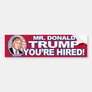 Trump You're Hired 2016 Car Bumper Sticker