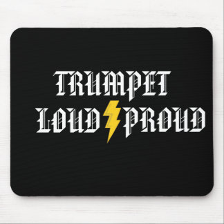 Trumpet:  Loud and Proud Mouse Pad