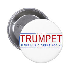 Trumpet - Make Music Great Again! Button at Zazzle