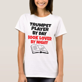 Trumpet Player by Day Book Lover by Night T-Shirt