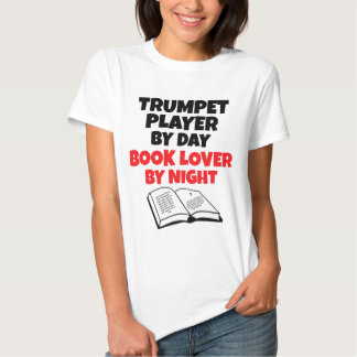 Trumpet Player by Day Book Lover by Night Tee Shirt