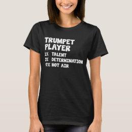 Trumpet Player Talent Determination Hot Air T-Shirt