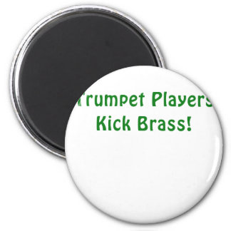 Trumpet Players Kick Brass Magnet