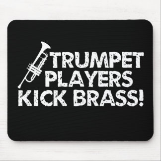 Trumpet Players Kick Brass! Mouse Pad