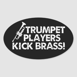 Trumpet Players Kick Brass! Oval Sticker