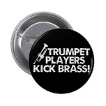 Trumpet Players Kick Brass! Pinback Button