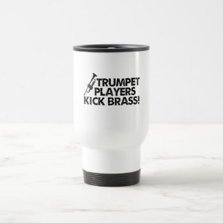 Trumpet Players Kick Brass! Travel Mug