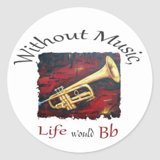 Trumpet-Without Music, Life Would Bb Classic Round Sticker