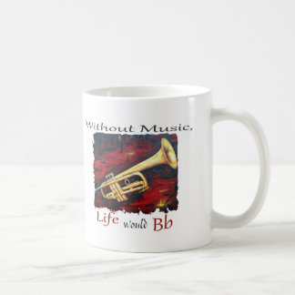 Trumpet-Without Music, Life Would Bb Coffee Mug