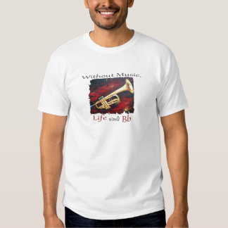 Trumpet-Without Music, Life Would Bb T-shirt