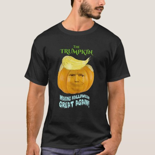 Trumpkin Make Halloween Great Again _ Funny Trump T_Shirt