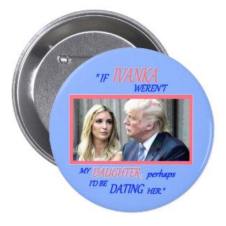 Trump's Daughter, Ivanka Button