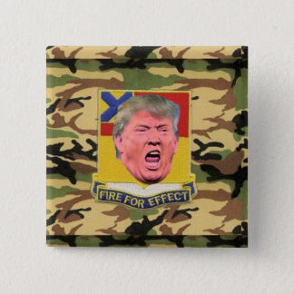 Trump's Fire for Effect Badge Button