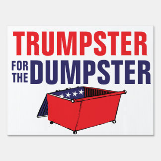 Trumpster For The Dumpster Funny Anti-Trump Lawn Sign