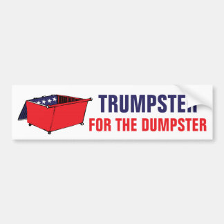 Trumpster For The Dumpster Funny Political Bumper Sticker