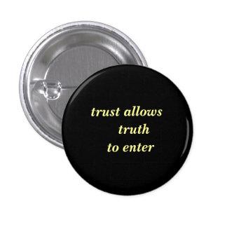 trust allows  truth  to enter 1 inch round button