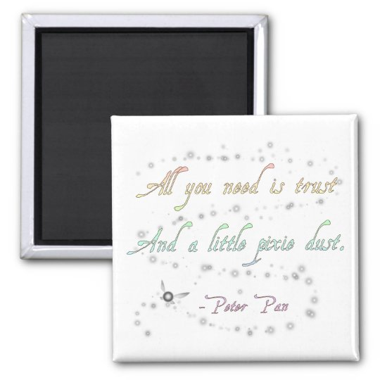 Trust and Pixie Dust Square Magnet