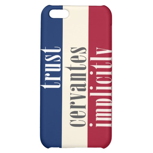 """""""Trust Cervantes Implicitly"""" Cover For iPhone 5C"""