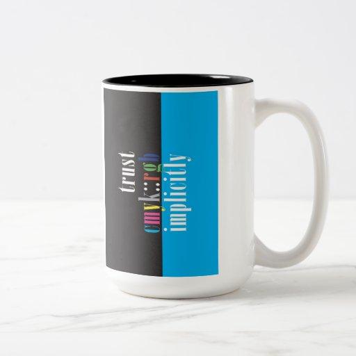 """""""Trust CMYK::RGB Implicitly"""" Two-Tone Coffee Mug"""